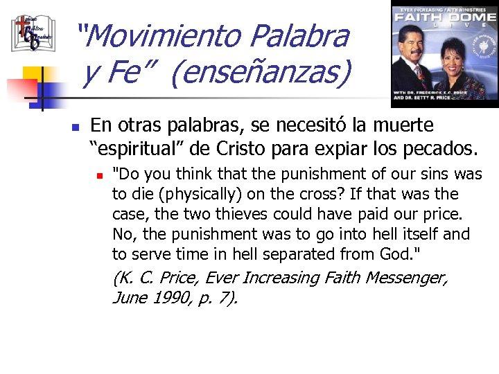"""""""Movimiento Palabra y Fe"""" (enseñanzas) n En otras palabras, se necesitó la muerte """"espiritual"""""""