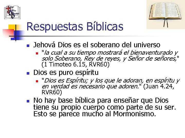 Respuestas Bíblicas n Jehová Dios es el soberano del universo n n Dios es