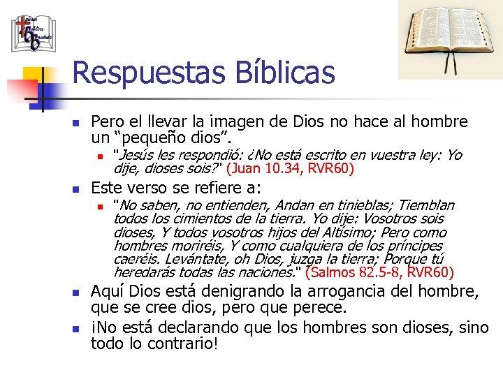 Respuestas Bíblicas n Pero el llevar la imagen de Dios no hace al hombre