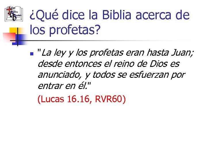 ¿Qué dice la Biblia acerca de los profetas? n