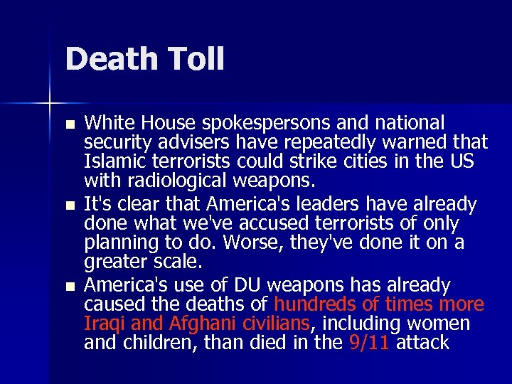 Death Toll n n n White House spokespersons and national security advisers have repeatedly
