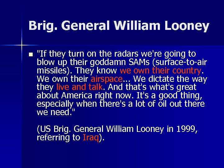 Brig. General William Looney n
