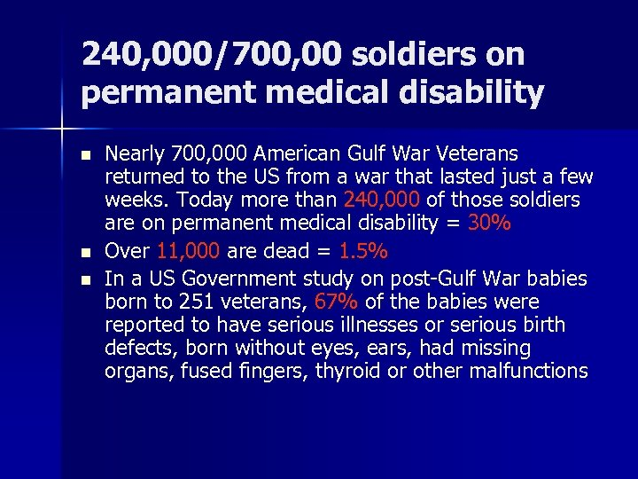 240, 000/700, 00 soldiers on permanent medical disability n n n Nearly 700, 000