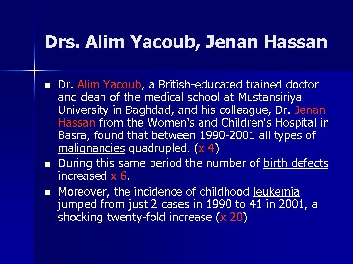 Drs. Alim Yacoub, Jenan Hassan n Dr. Alim Yacoub, a British-educated trained doctor and
