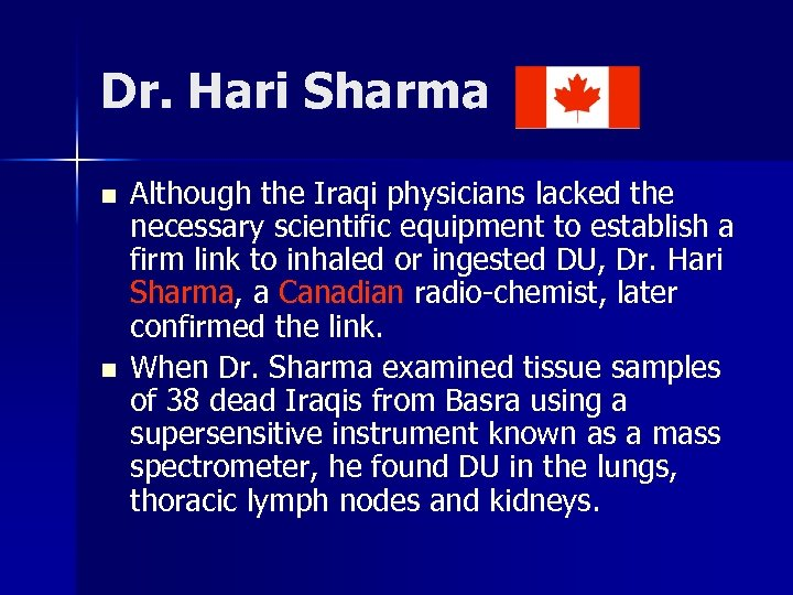 Dr. Hari Sharma n n Although the Iraqi physicians lacked the necessary scientific equipment