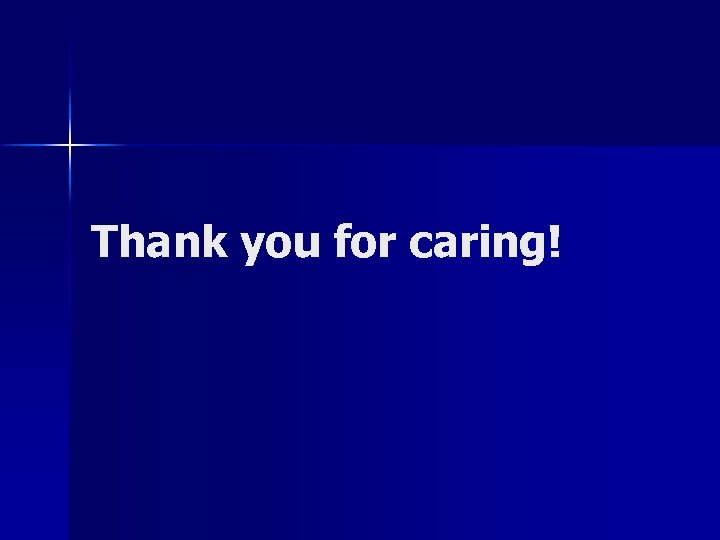 Thank you for caring!