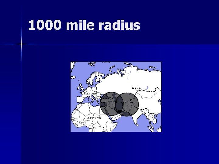 1000 mile radius