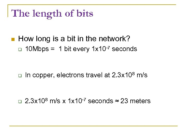 The length of bits How long is a bit in the network? 10 Mbps