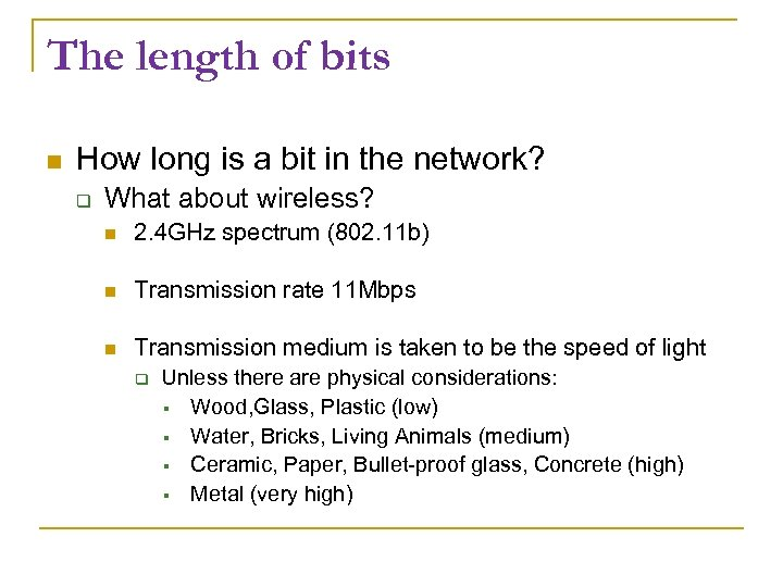 The length of bits How long is a bit in the network? What about