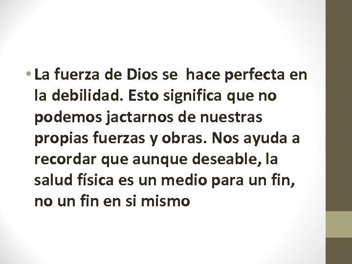 • La fuerza de Dios se hace perfecta en la debilidad. Esto significa