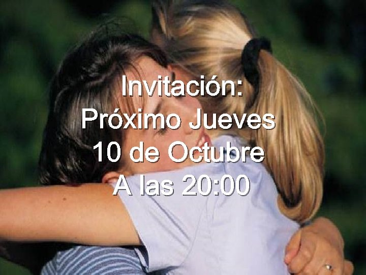 Invitación: Próximo Jueves 10 de Octubre A las 20: 00