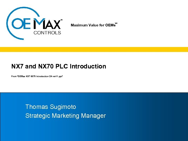 TM SM Maximum Value for OEMs NX 7 and NX 70 PLC Introduction From