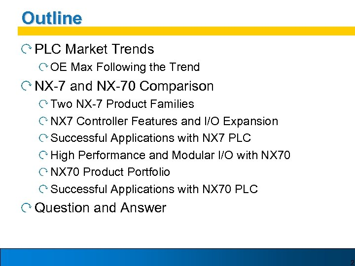 Outline PLC Market Trends OE Max Following the Trend NX-7 and NX-70 Comparison Two