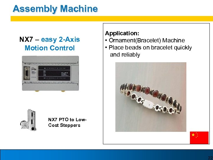 Assembly Machine NX 7 – easy 2 -Axis Motion Control Application: • Ornament(Bracelet) Machine