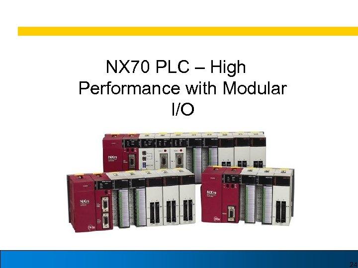 NX 70 PLC – High Performance with Modular I/O 24