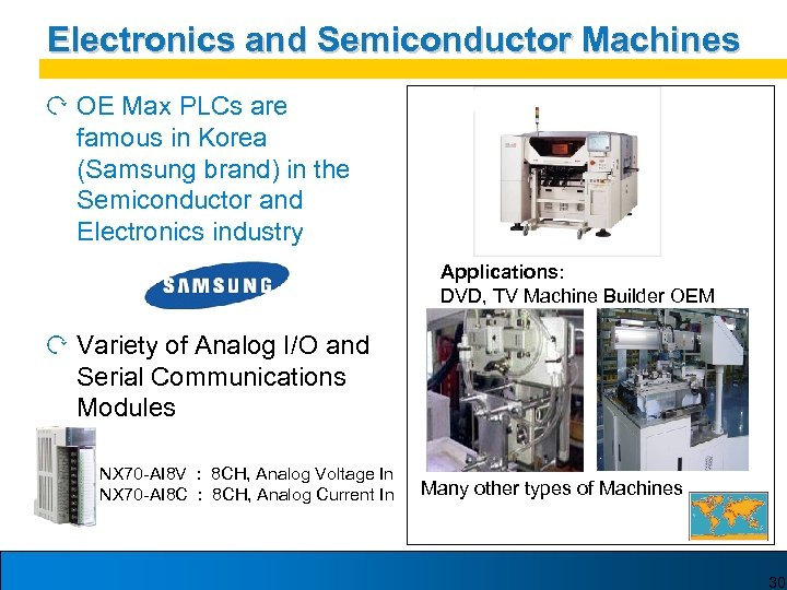 Electronics and Semiconductor Machines OE Max PLCs are famous in Korea (Samsung brand) in