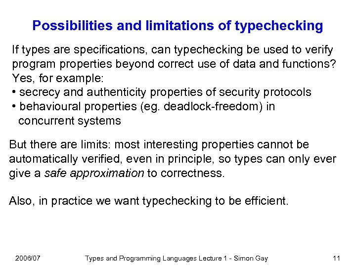 Possibilities and limitations of typechecking If types are specifications, can typechecking be used to
