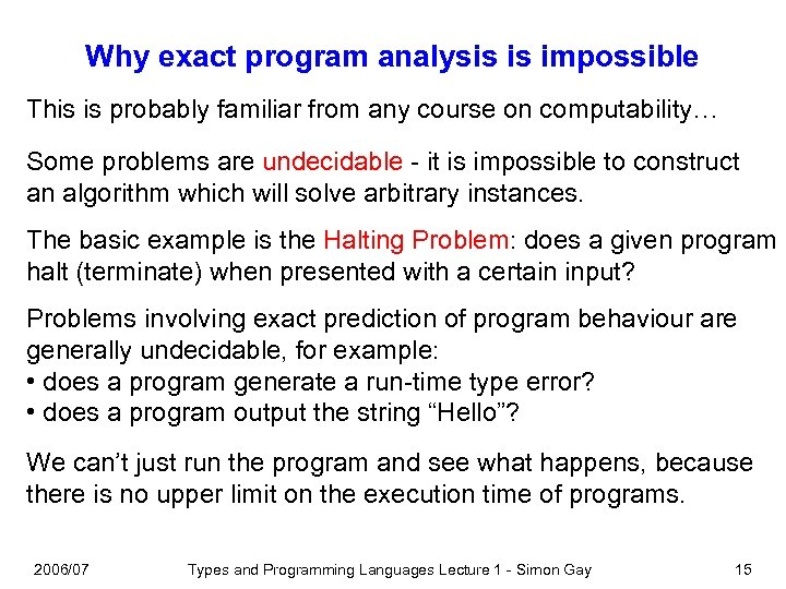 Why exact program analysis is impossible This is probably familiar from any course on