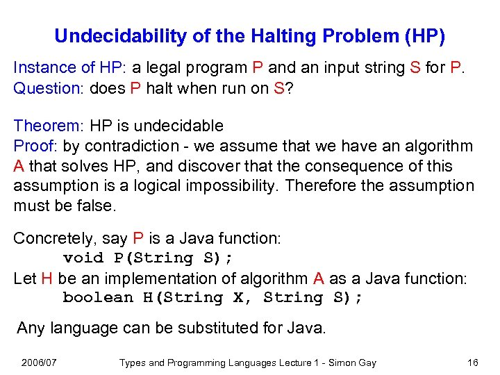 Undecidability of the Halting Problem (HP) Instance of HP: a legal program P and