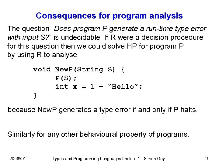 "Consequences for program analysis The question ""Does program P generate a run-time type error"