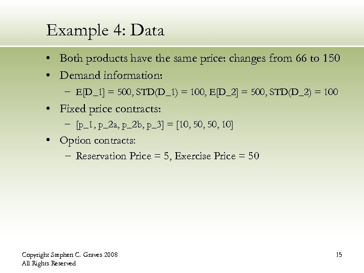 Example 4: Data • Both products have the same price: changes from 66 to