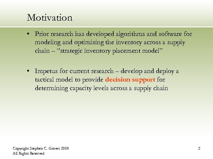 Motivation • Prior research has developed algorithms and software for modeling and optimizing the