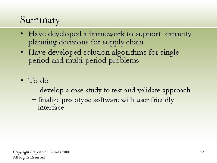 Summary • Have developed a framework to support capacity planning decisions for supply chain