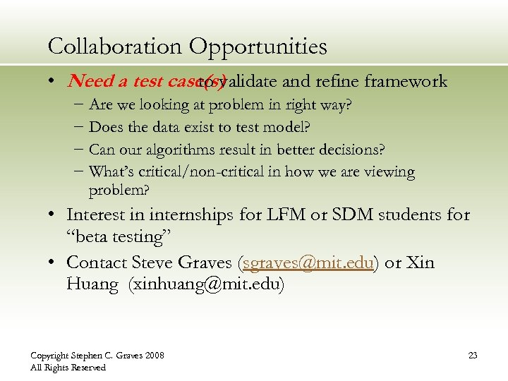 Collaboration Opportunities • Need a test case(s) to validate and refine framework − Are