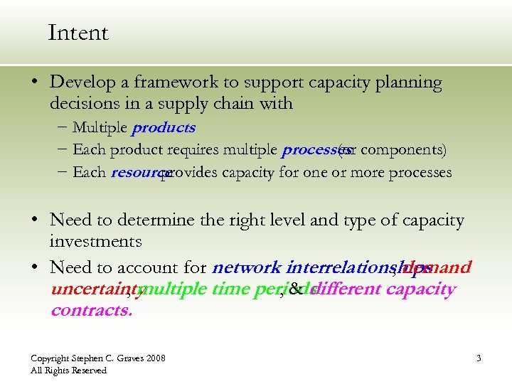 Intent • Develop a framework to support capacity planning decisions in a supply chain