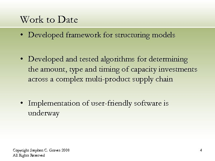 Work to Date • Developed framework for structuring models • Developed and tested algorithms