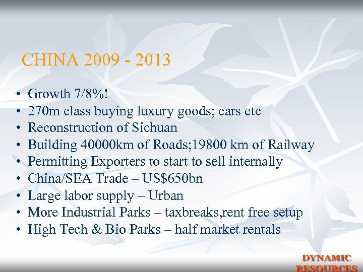 CHINA 2009 - 2013 • • • Growth 7/8%! 270 m class buying luxury