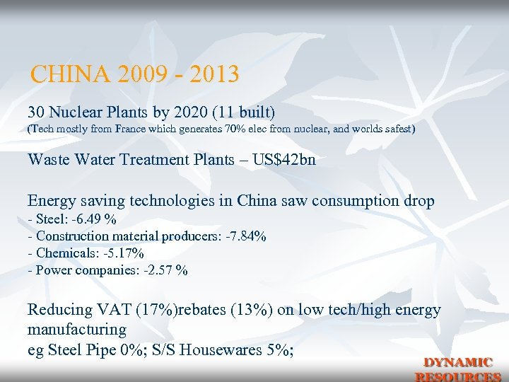 CHINA 2009 - 2013 30 Nuclear Plants by 2020 (11 built) (Tech mostly from
