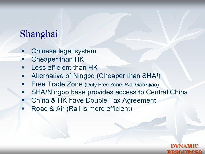 Shanghai § § § § Chinese legal system Cheaper than HK Less efficient than