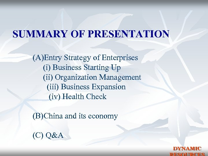 SUMMARY OF PRESENTATION (A)Entry Strategy of Enterprises (i) Business Starting Up (ii) Organization Management