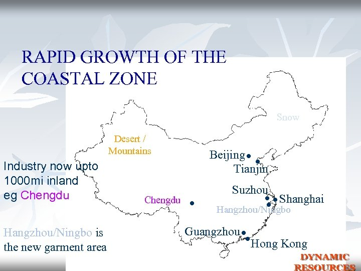 RAPID GROWTH OF THE COASTAL ZONE Snow Desert / Mountains Industry now upto 1000