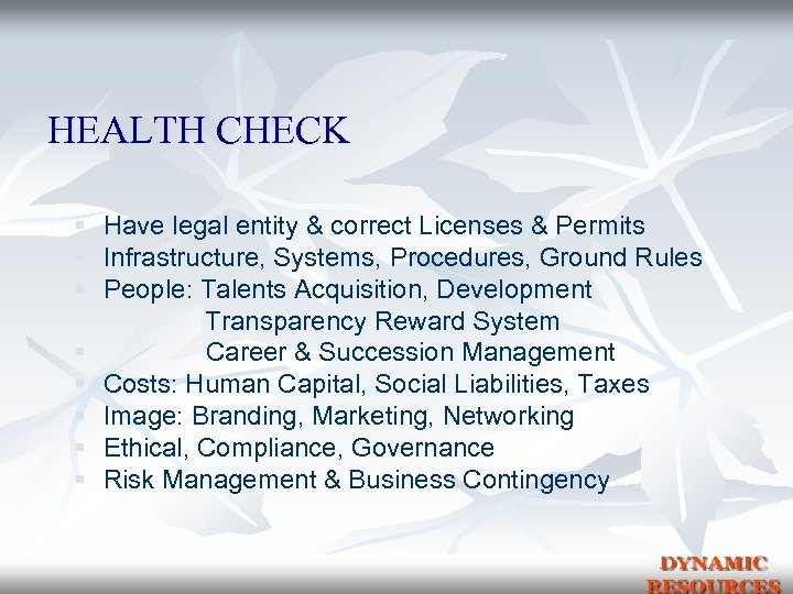 HEALTH CHECK § Have legal entity & correct Licenses & Permits § Infrastructure, Systems,