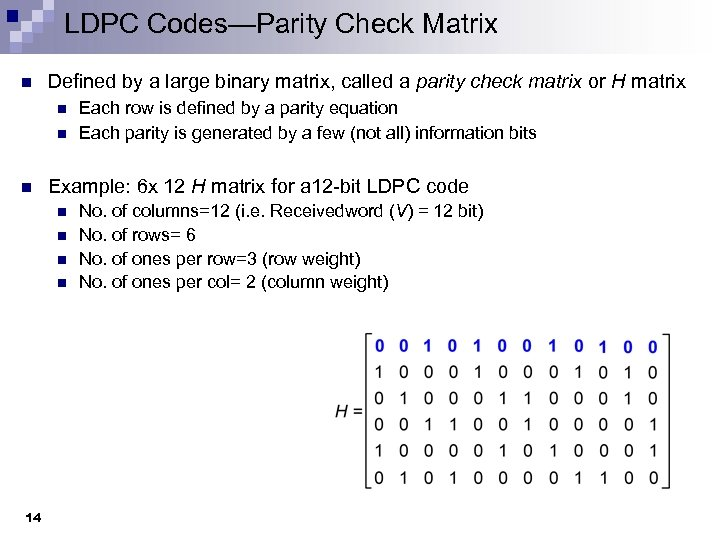 LDPC Codes—Parity Check Matrix n Defined by a large binary matrix, called a parity