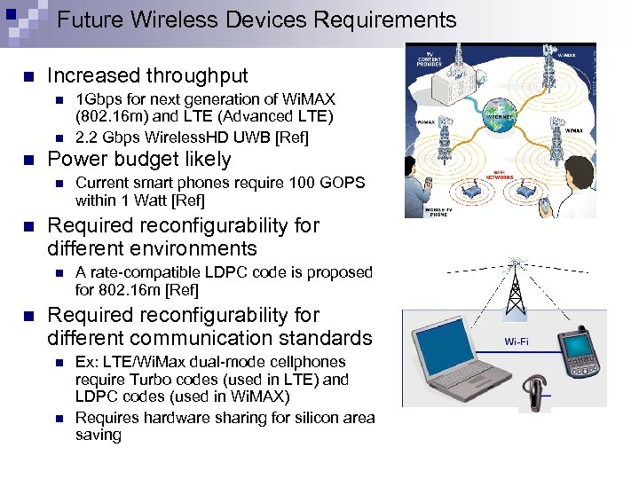 Future Wireless Devices Requirements n Increased throughput n n n Power budget likely n
