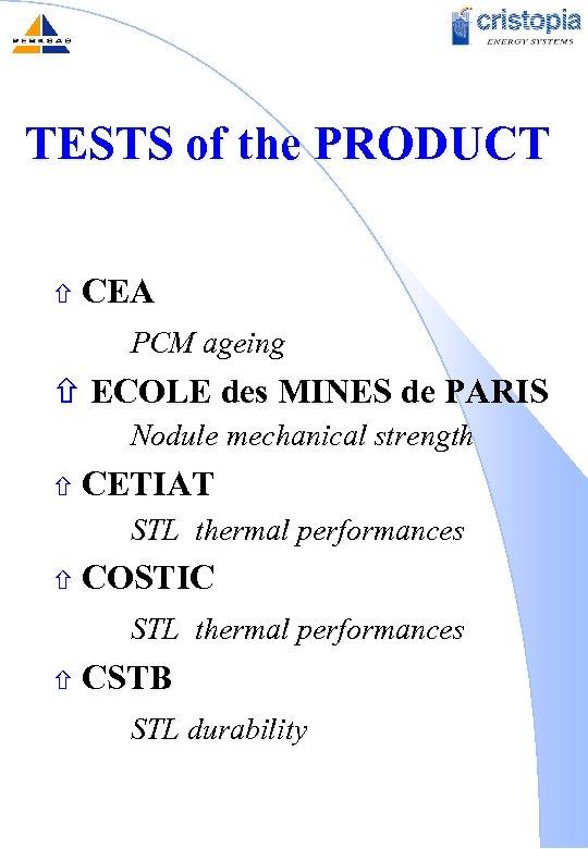TESTS of the PRODUCT ñ CEA PCM ageing ñ ECOLE des MINES de PARIS