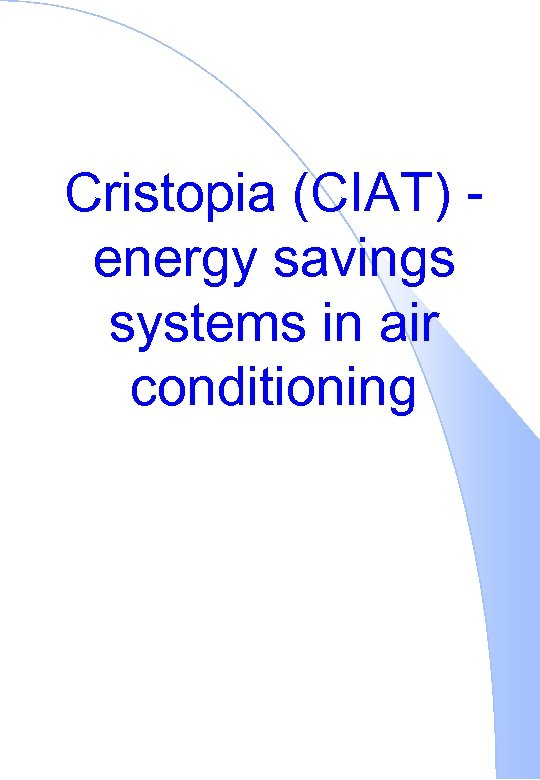 Cristopia (CIAT) energy savings systems in air conditioning