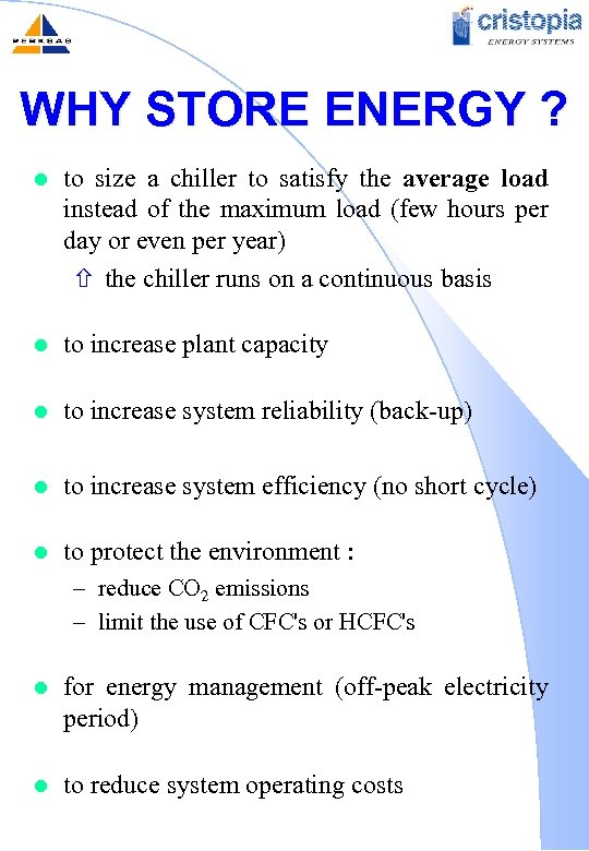 WHY STORE ENERGY ? l to size a chiller to satisfy the average load