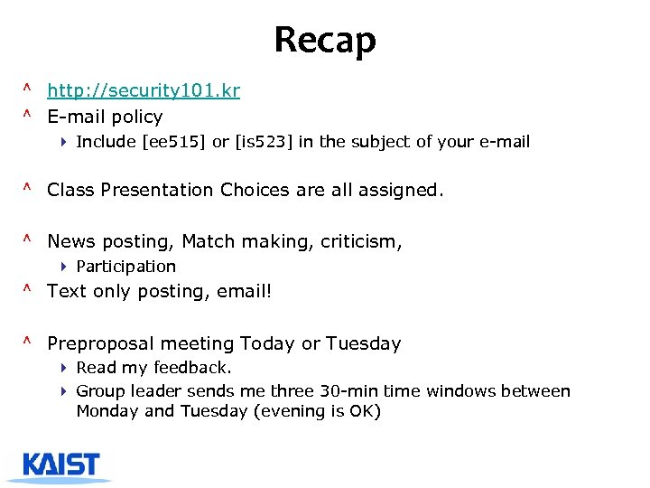 Recap ^ http: //security 101. kr ^ E-mail policy 4 Include [ee 515] or