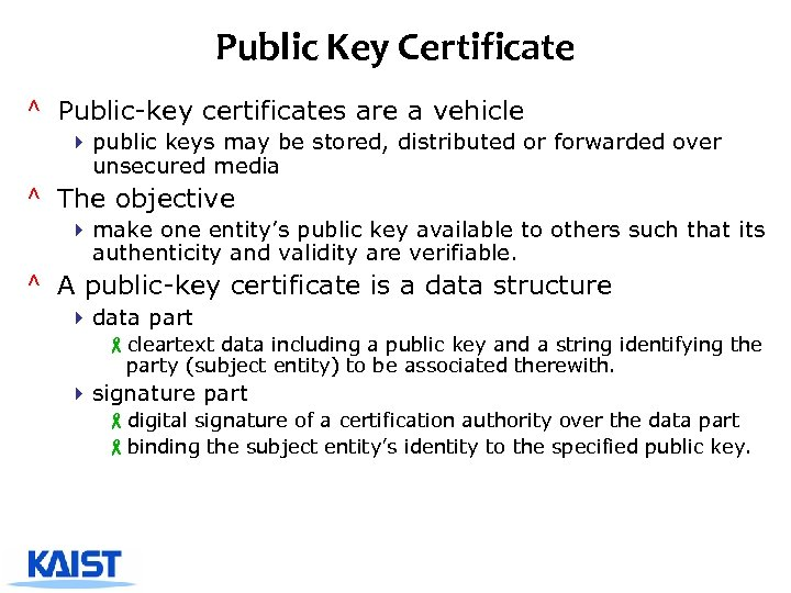 Public Key Certificate ^ Public-key certificates are a vehicle 4 public keys may be
