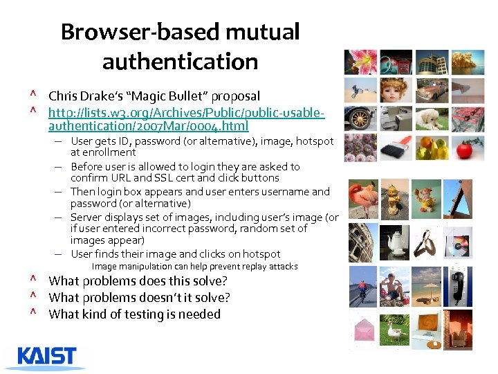 """Browser-based mutual authentication ^ Chris Drake's """"Magic Bullet"""" proposal ^ http: //lists. w 3."""