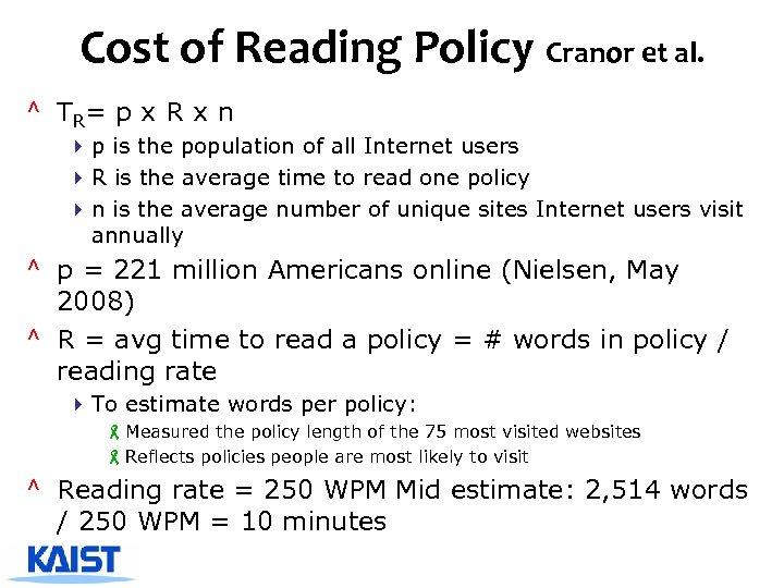 Cost of Reading Policy Cranor et al. ^ TR= p x R x n