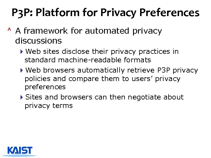 P 3 P: Platform for Privacy Preferences ^ A framework for automated privacy discussions