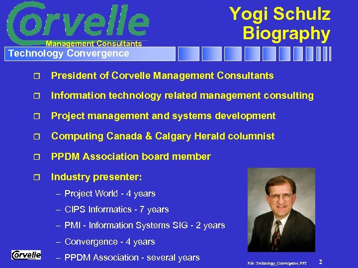 Management Consultants Yogi Schulz Biography Technology Convergence r President of Corvelle Management Consultants r