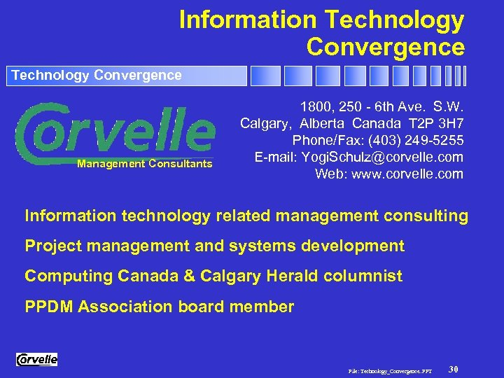 Information Technology Convergence Management Consultants 1800, 250 - 6 th Ave. S. W. Calgary,