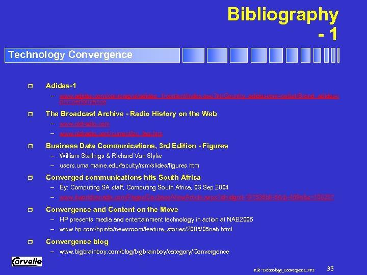 Bibliography -1 Technology Convergence r Adidas-1 – www. adidas. com/campaigns/adidas_1/content/index. asp? str. Country_adidascom=ca&str. Brand_adidasc