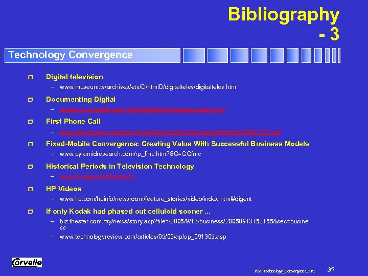 Bibliography -3 Technology Convergence r Digital television – www. museum. tv/archives/etv/D/html. D/digitaltelev. htm r